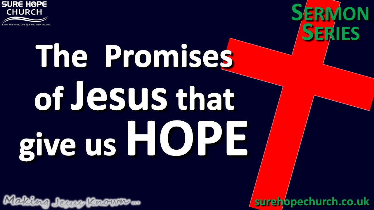 Sermon Series - The Promises of Jesus that give us HOPE